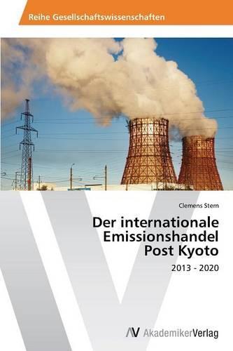 Der Internationale Emissionshandel Post Kyoto (Paperback)