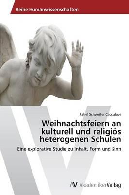 Weihnachtsfeiern an Kulturell Und Religios Heterogenen Schulen (Paperback)