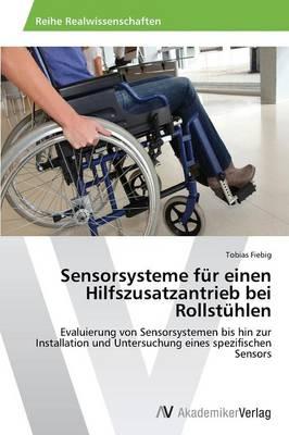 Sensorsysteme Fur Einen Hilfszusatzantrieb Bei Rollstuhlen (Paperback)