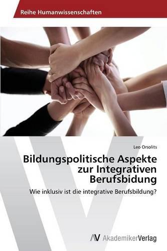 Bildungspolitische Aspekte Zur Integrativen Berufsbidung (Paperback)