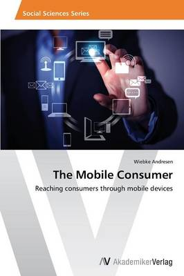 The Mobile Consumer (Paperback)