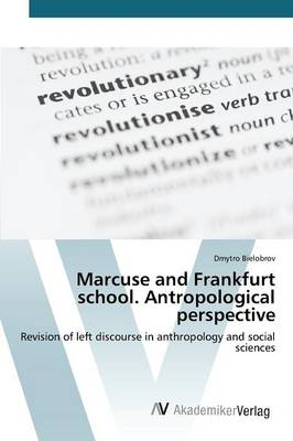 Marcuse and Frankfurt School. Antropological Perspective (Paperback)