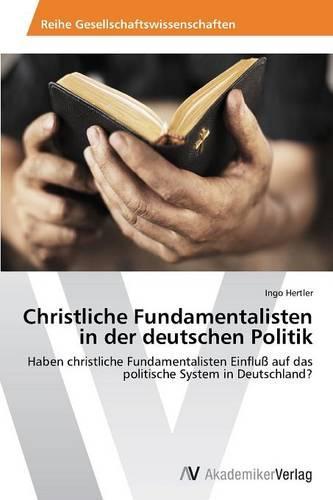 Christliche Fundamentalisten in Der Deutschen Politik (Paperback)