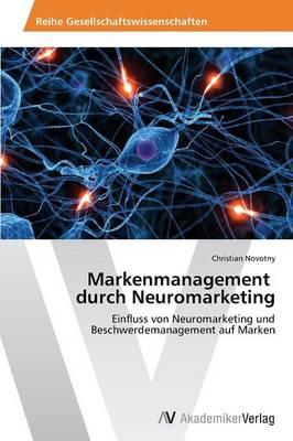 Markenmanagement Durch Neuromarketing (Paperback)