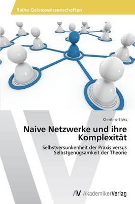 Naive Netzwerke Und Ihre Komplexitat (Paperback)