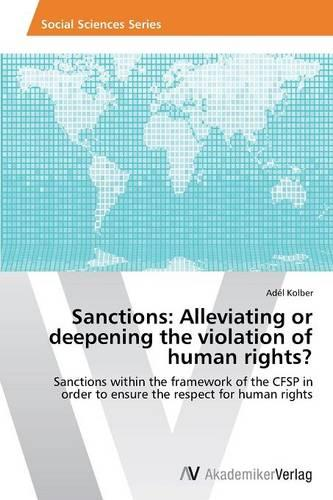 Sanctions: Alleviating or Deepening the Violation of Human Rights? (Paperback)