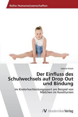 Der Einfluss Des Schulwechsels Auf Drop Out Und Bindung (Paperback)
