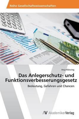Das Anlegerschutz- Und Funktionsverbesserungsgesetz (Paperback)