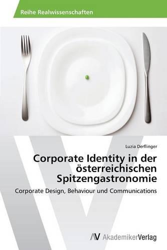Corporate Identity in Der Osterreichischen Spitzengastronomie (Paperback)