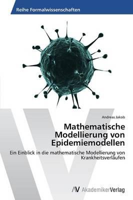 Mathematische Modellierung Von Epidemiemodellen (Paperback)