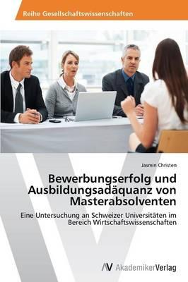 Bewerbungserfolg Und Ausbildungsadaquanz Von Masterabsolventen (Paperback)