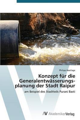 Konzept Fur Die Generalentwasserungsplanung Der Stadt Raipur (Paperback)
