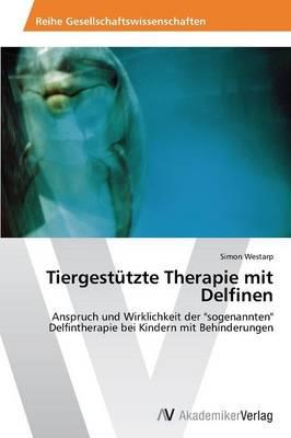 Tiergestutzte Therapie Mit Delfinen (Paperback)