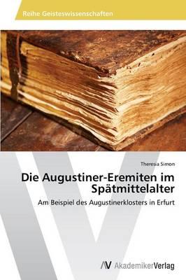 Die Augustiner-Eremiten Im Spatmittelalter (Paperback)