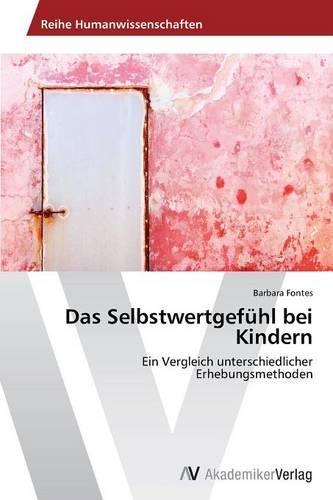 Das Selbstwertgefuhl Bei Kindern (Paperback)