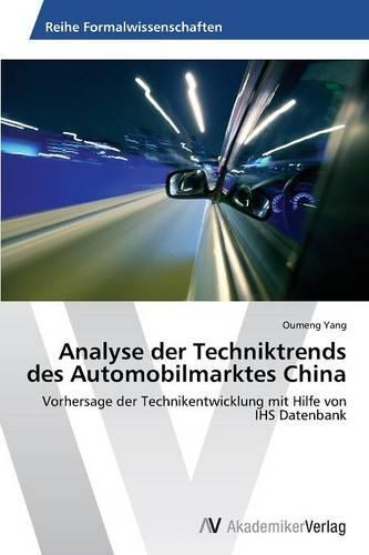 Analyse Der Techniktrends Des Automobilmarktes China (Paperback)