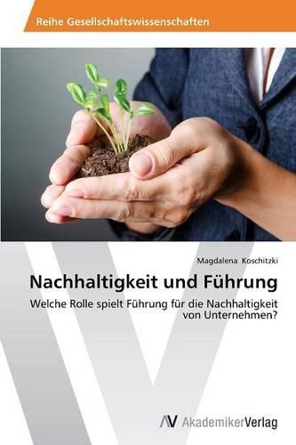 Nachhaltigkeit Und Fuhrung (Paperback)