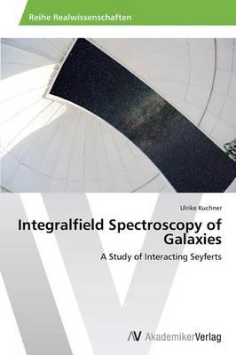 Integralfield Spectroscopy of Galaxies (Paperback)