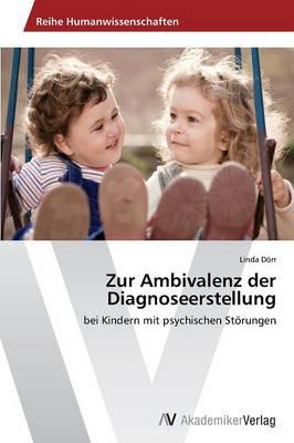 Zur Ambivalenz Der Diagnoseerstellung (Paperback)