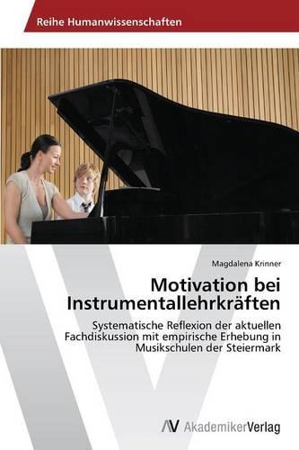 Motivation Bei Instrumentallehrkraften (Paperback)