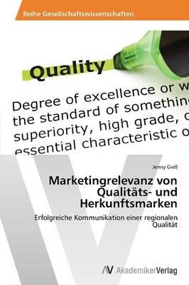 Marketingrelevanz Von Qualitats- Und Herkunftsmarken (Paperback)