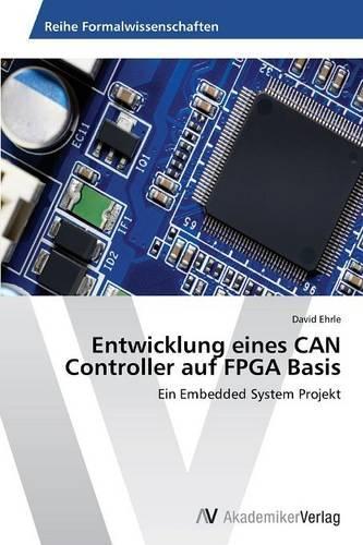 Entwicklung Eines Can Controller Auf FPGA Basis (Paperback)