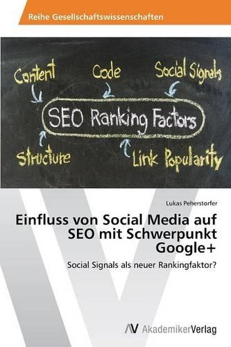 Einfluss Von Social Media Auf Seo Mit Schwerpunkt Google+ (Paperback)