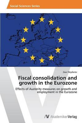 Fiscal Consolidation and Growth in the Eurozone (Paperback)