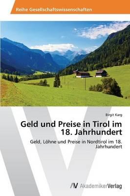 Geld Und Preise in Tirol Im 18. Jahrhundert (Paperback)