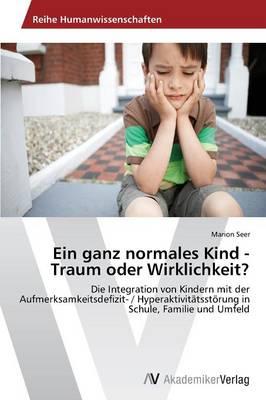 Ein Ganz Normales Kind - Traum Oder Wirklichkeit? (Paperback)