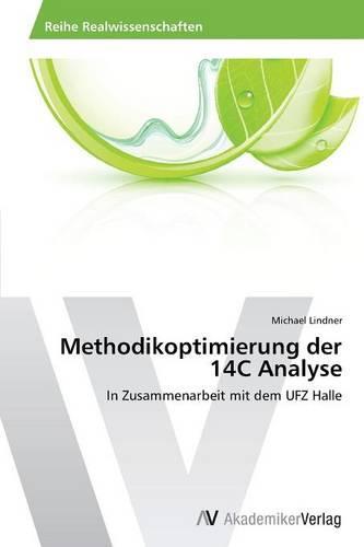 Methodikoptimierung Der 14c Analyse (Paperback)