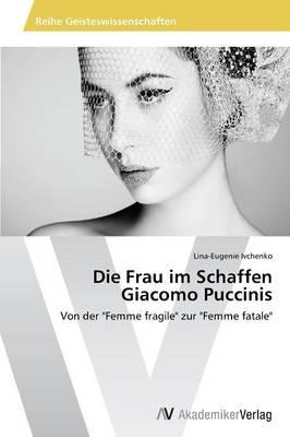 Die Frau Im Schaffen Giacomo Puccinis (Paperback)