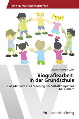 Biografiearbeit in Der Grundschule (Paperback)