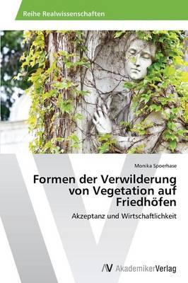 Formen Der Verwilderung Von Vegetation Auf Friedhofen (Paperback)