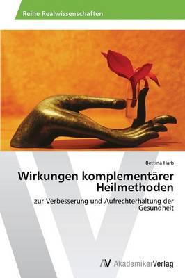 Wirkungen Komplementarer Heilmethoden (Paperback)