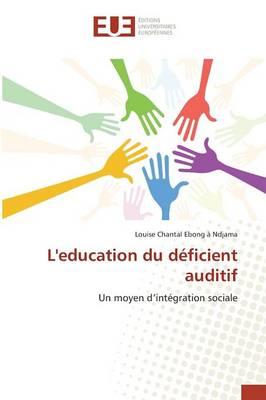 Leducation Du D�ficient Auditif - Omn.Univ.Europ. (Paperback)