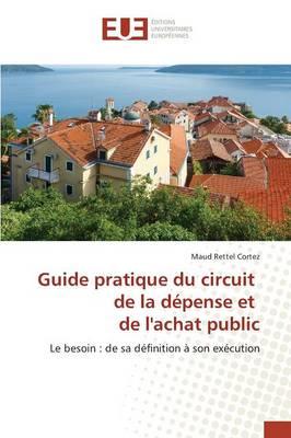 Guide Pratique Du Circuit de la D�pense Et de Lachat Public - Omn.Univ.Europ. (Paperback)