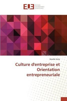 Culture Dentreprise Et Orientation Entrepreneuriale - Omn.Univ.Europ. (Paperback)