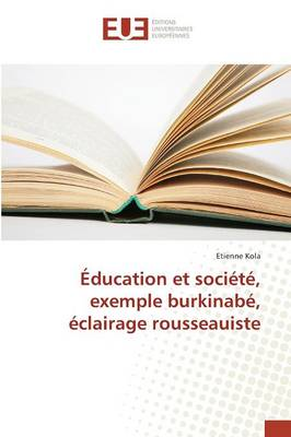 Education Et Societe, Exemple Burkinabe, Eclairage Rousseauiste - Omn.Univ.Europ. (Paperback)