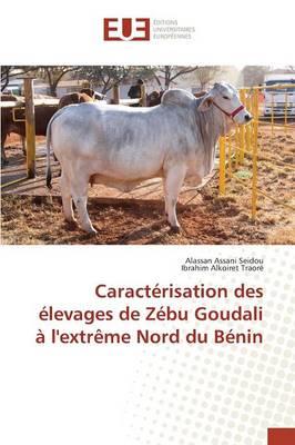 Caract�risation Des �levages de Z�bu Goudali � Lextr�me Nord Du B�nin - Omn.Univ.Europ. (Paperback)