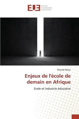 Enjeux de L�cole de Demain En Afrique - Omn.Univ.Europ. (Paperback)