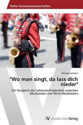 Wo Man Singt, Da Lass Dich Nieder (Paperback)