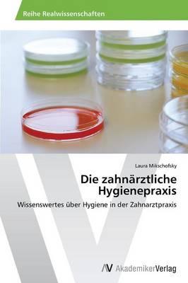Die Zahnarztliche Hygienepraxis (Paperback)