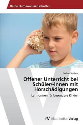 Offener Unterricht Bei Schuler/-Innen Mit Horschadigungen (Paperback)