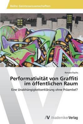 Performativitat Von Graffiti Im Offentlichen Raum (Paperback)