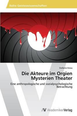 Die Akteure Im Orgien Mysterien Theater (Paperback)