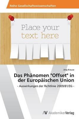 """Das Phanomen """"Offset"""" in Der Europaischen Union (Paperback)"""