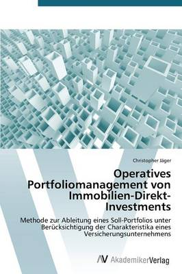 Operatives Portfoliomanagement Von Immobilien-Direkt-Investments (Paperback)