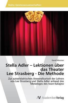 Stella Adler - Lektionen Uber Das Theater Lee Strasberg - Die Methode (Paperback)