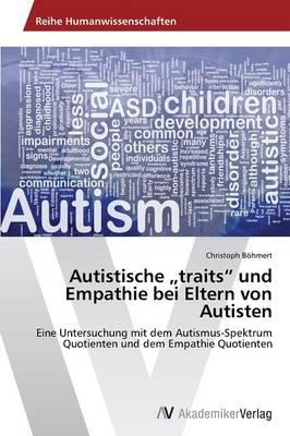 """Autistische Traits"""" Und Empathie Bei Eltern Von Autisten (Paperback)"""
